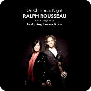 Ralph Rousseau Lenny Kuhr On Christmas Night